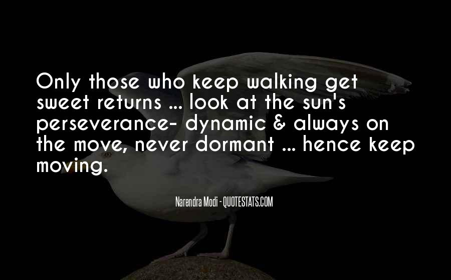 Keep On Walking Quotes #482546