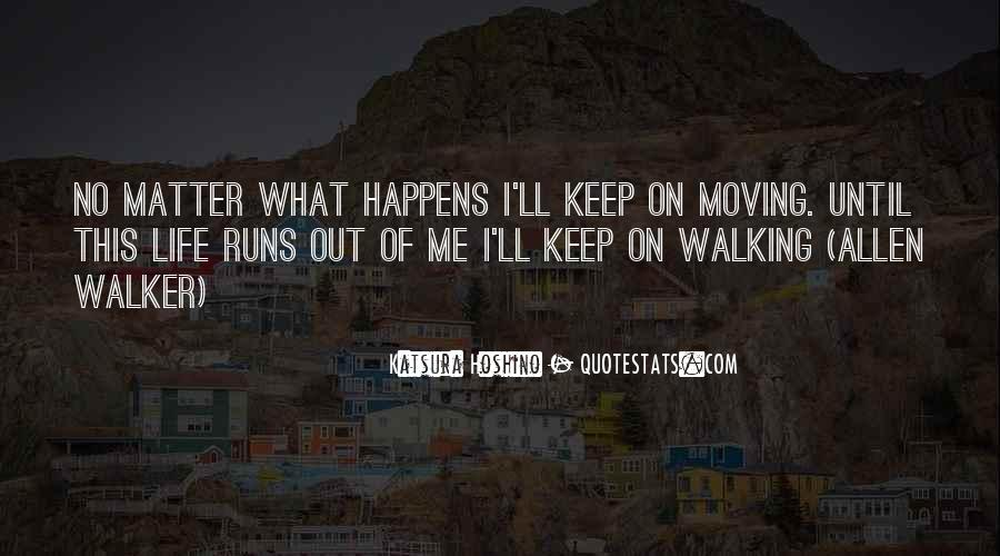 Keep On Walking Quotes #666270