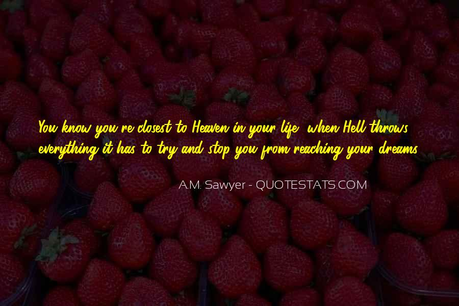 Keep Reaching For Your Dreams Quotes #1017255