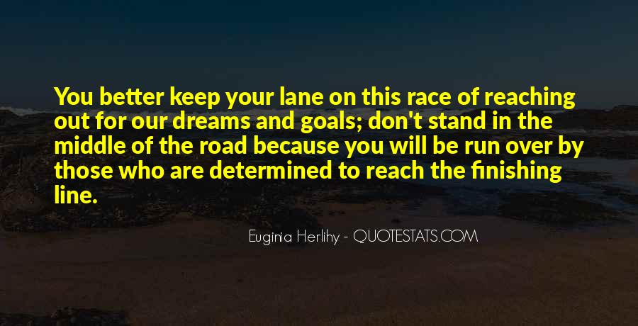 Keep Reaching For Your Dreams Quotes #1051227