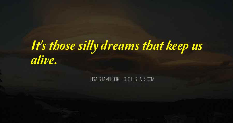 Keep Reaching For Your Dreams Quotes #1638967