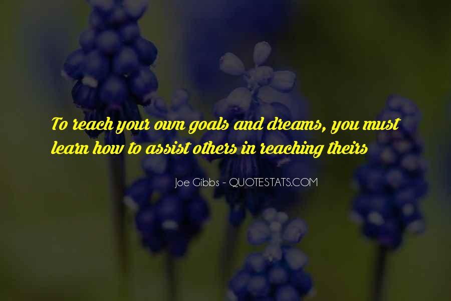 Keep Reaching For Your Dreams Quotes #282997