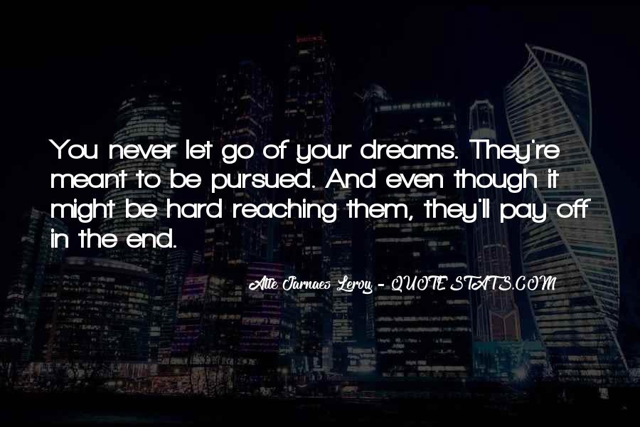 Keep Reaching For Your Dreams Quotes #421040