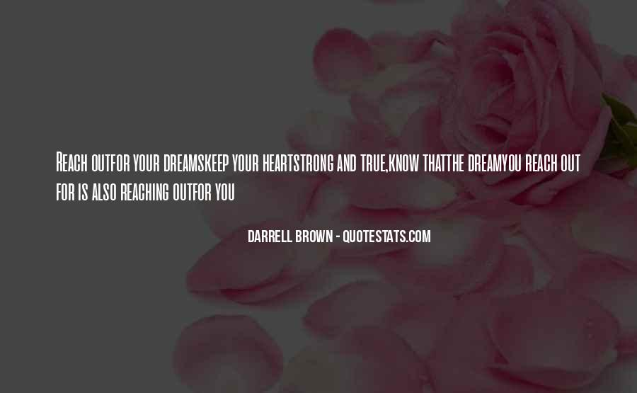 Keep Reaching For Your Dreams Quotes #833782