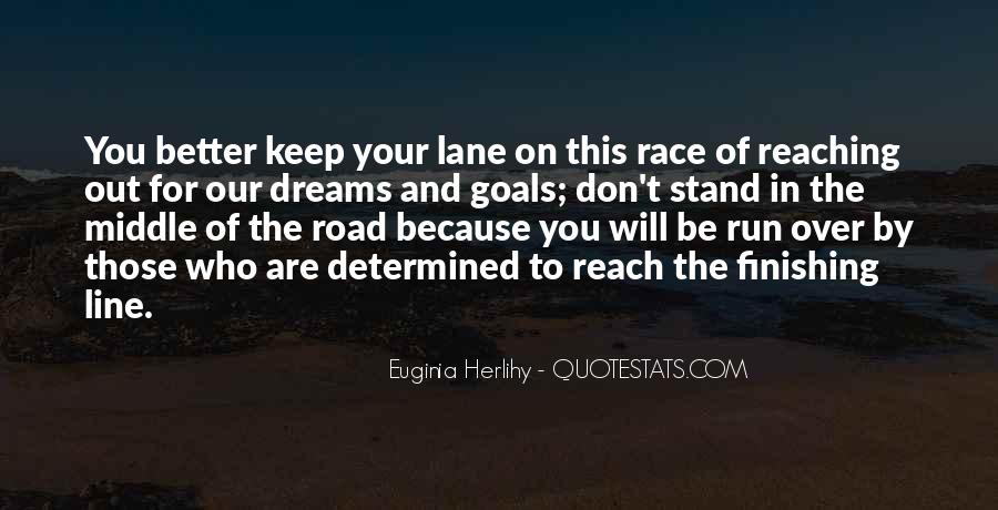 Keep Reaching For Your Goals Quotes #1051227