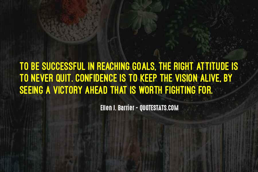 Keep Reaching For Your Goals Quotes #992606