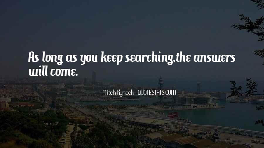 Keep Searching Quotes #1685094