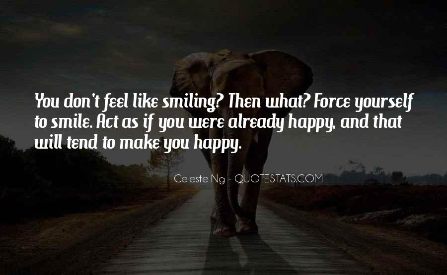 Keep Smiling Even Though Quotes #128723
