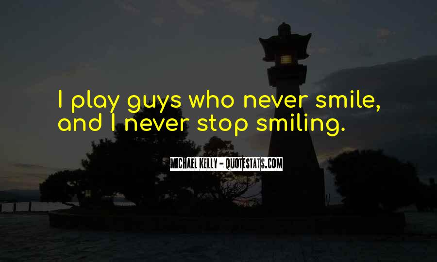 Keep Smiling Even Though Quotes #131932