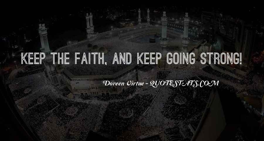 Keep The Faith And Be Strong Quotes #1545850