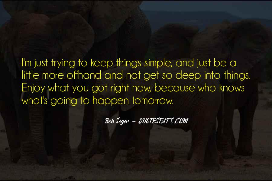 Keep Things Simple Quotes #1043719