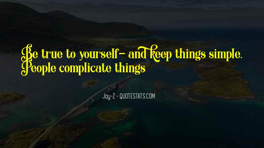 Keep Things Simple Quotes #1381933