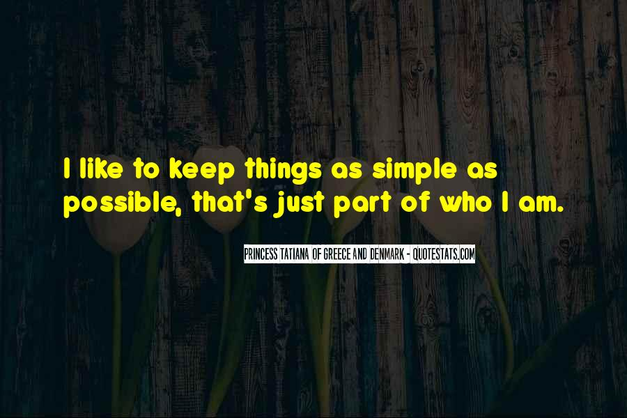 Keep Things Simple Quotes #1733697