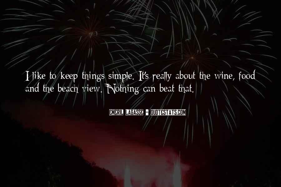 Keep Things Simple Quotes #1838994