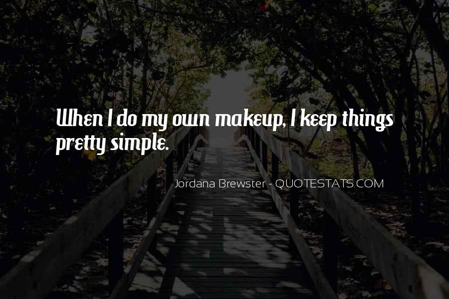 Keep Things Simple Quotes #219252
