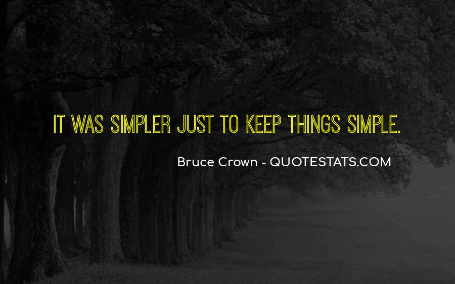 Keep Things Simple Quotes #365315