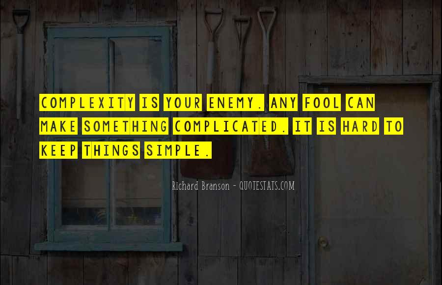 Keep Things Simple Quotes #468971