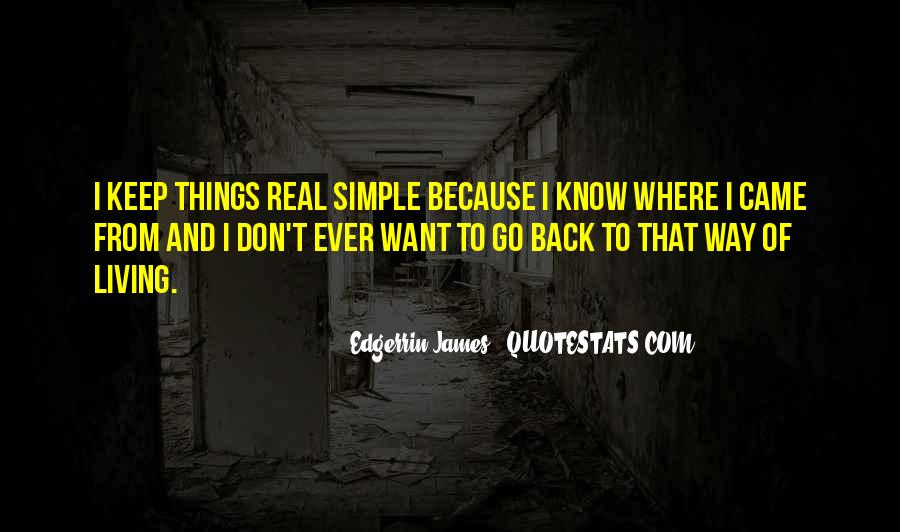 Keep Things Simple Quotes #502897