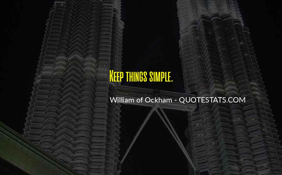 Keep Things Simple Quotes #509817