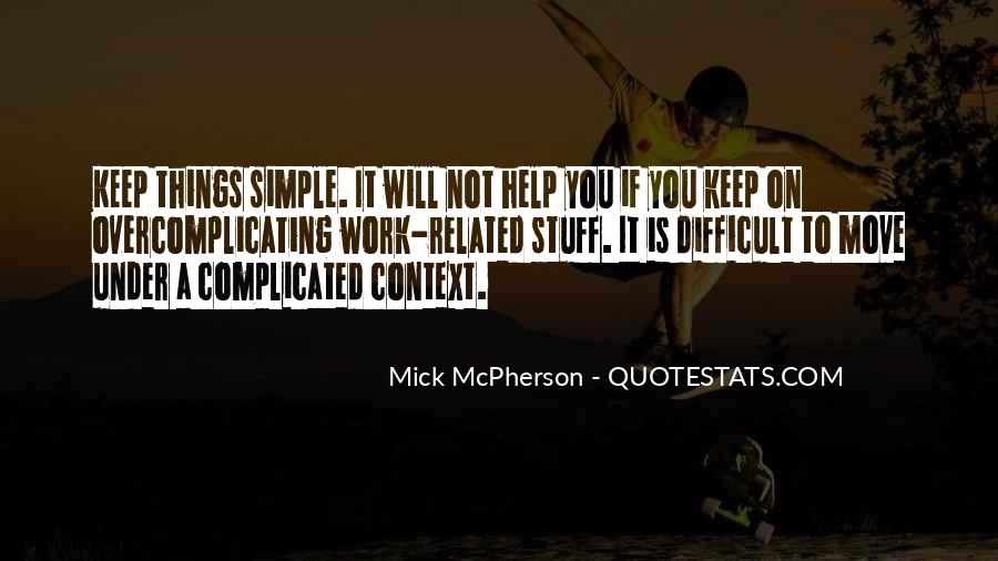 Keep Things Simple Quotes #775180