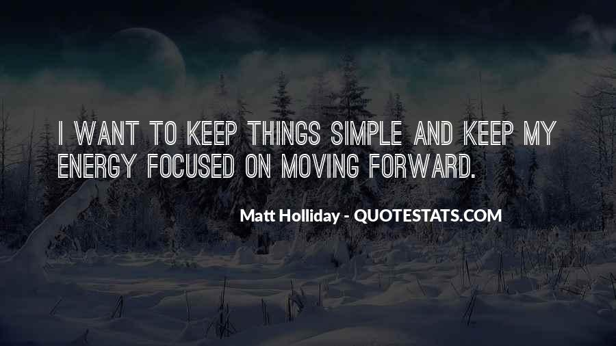 Keep Things Simple Quotes #968932