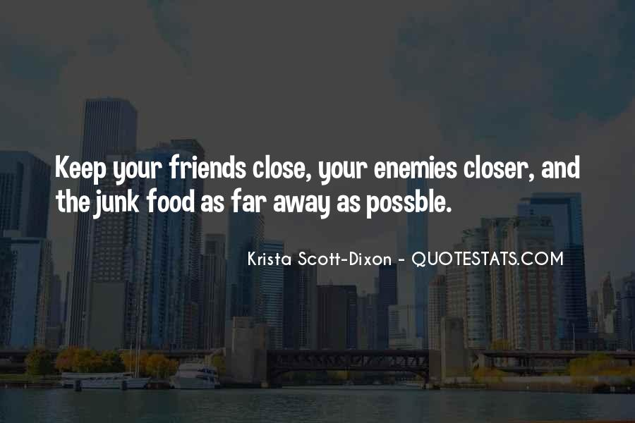 Keep Those Close To You Quotes #122324