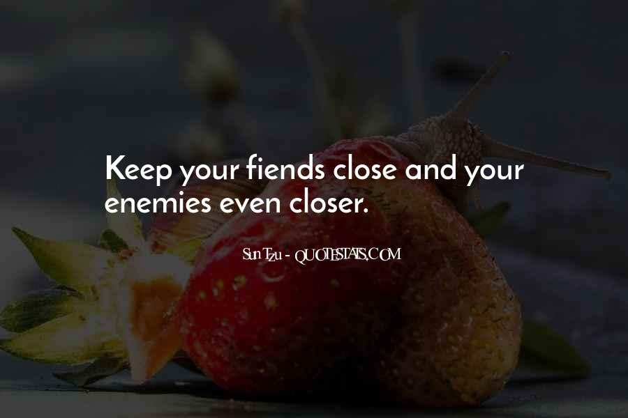 Keep Those Close To You Quotes #127444