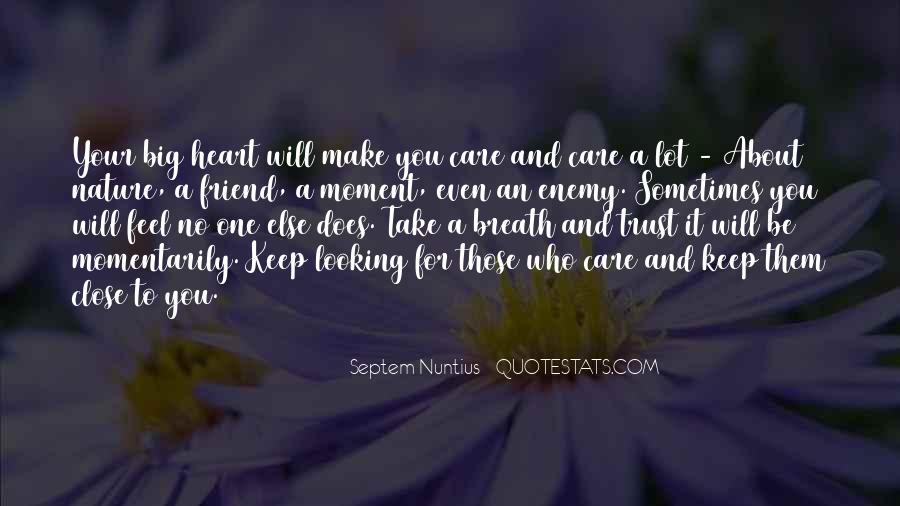 Keep Those Close To You Quotes #1414884