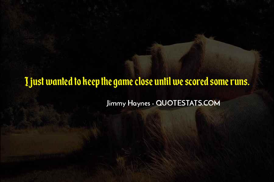 Keep Those Close To You Quotes #166799