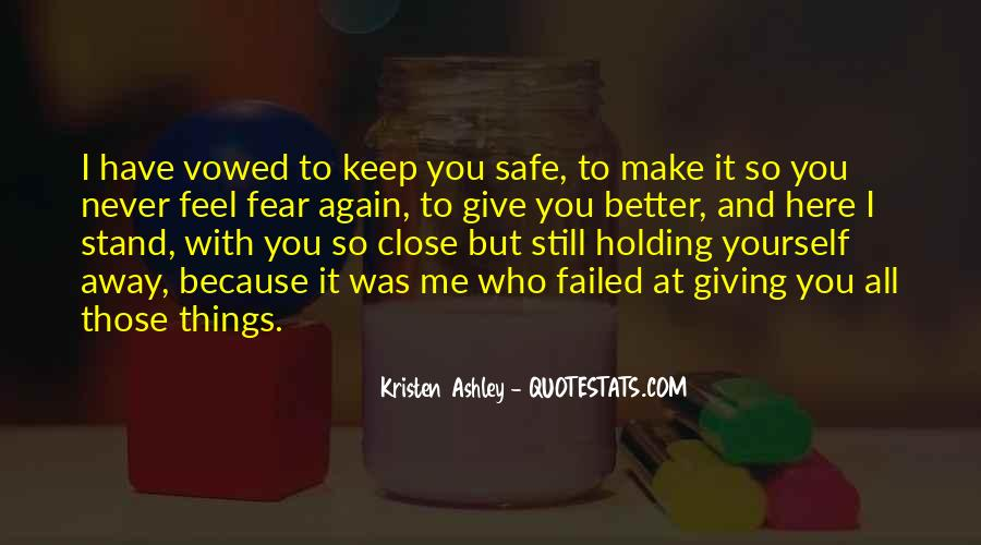 Keep Those Close To You Quotes #1858477