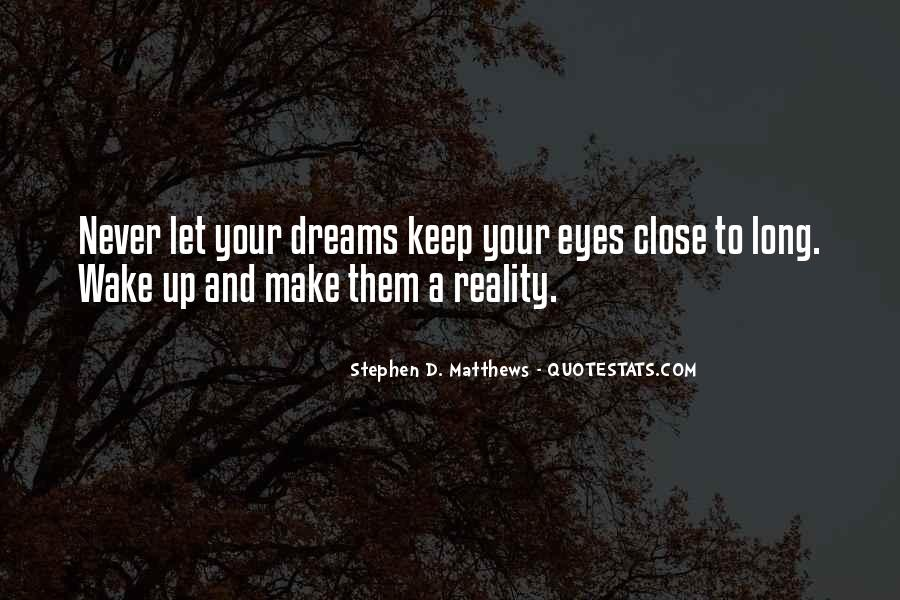 Keep Those Close To You Quotes #196932