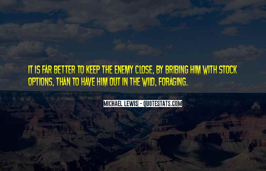 Keep Those Close To You Quotes #196979