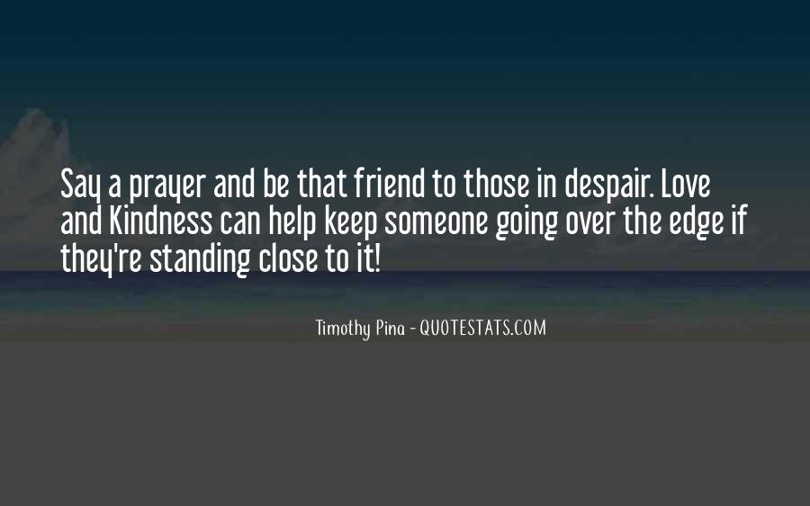 Keep Those Close To You Quotes #59844