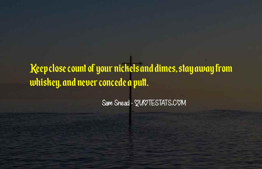 Keep Those Close To You Quotes #65637