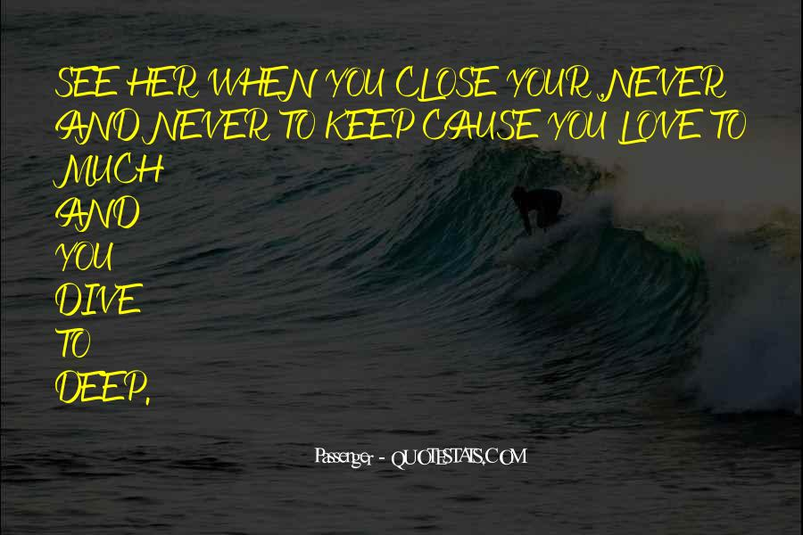 Keep Those Close To You Quotes #92695