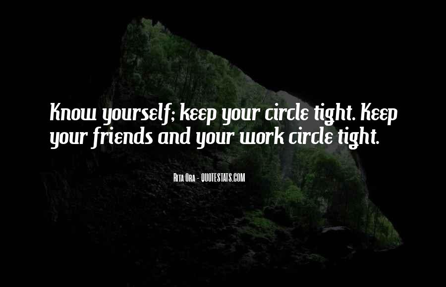 Keep Your Circle Tight Quotes #690212