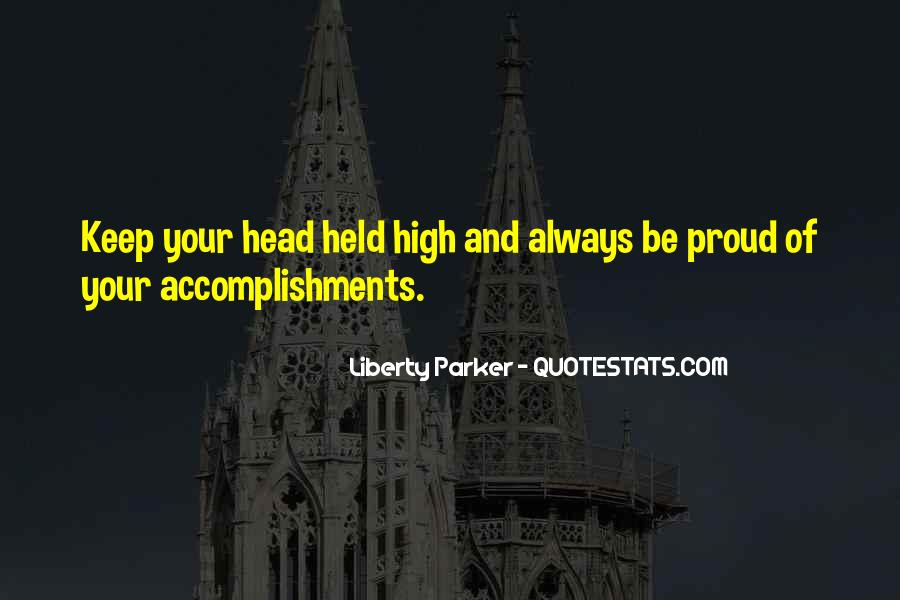Keep Your Head Up High Quotes #1047612