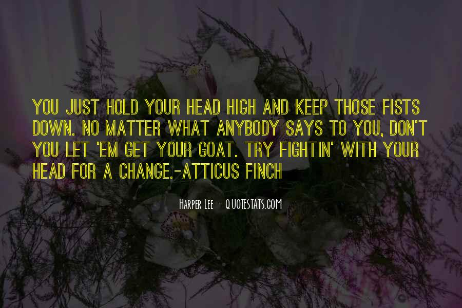 Keep Your Head Up High Quotes #1631856