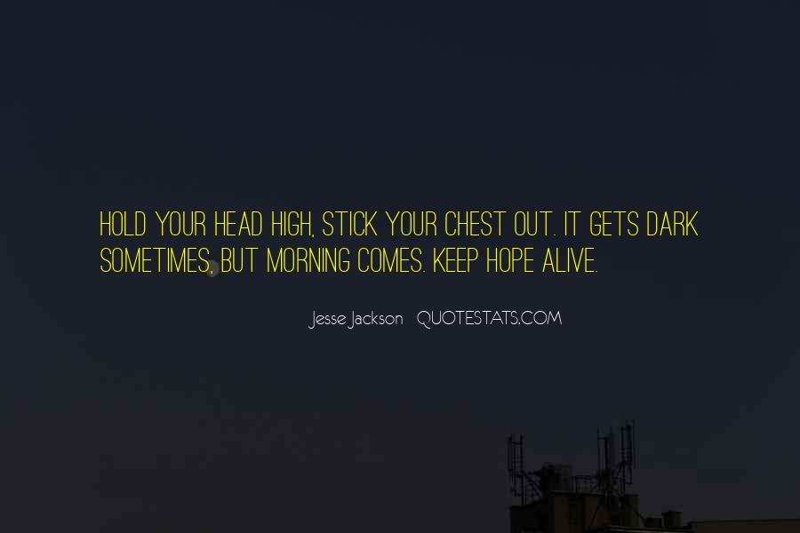 Keep Your Head Up High Quotes #1774850