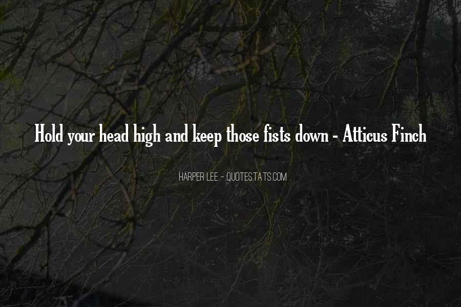 Keep Your Head Up High Quotes #966459