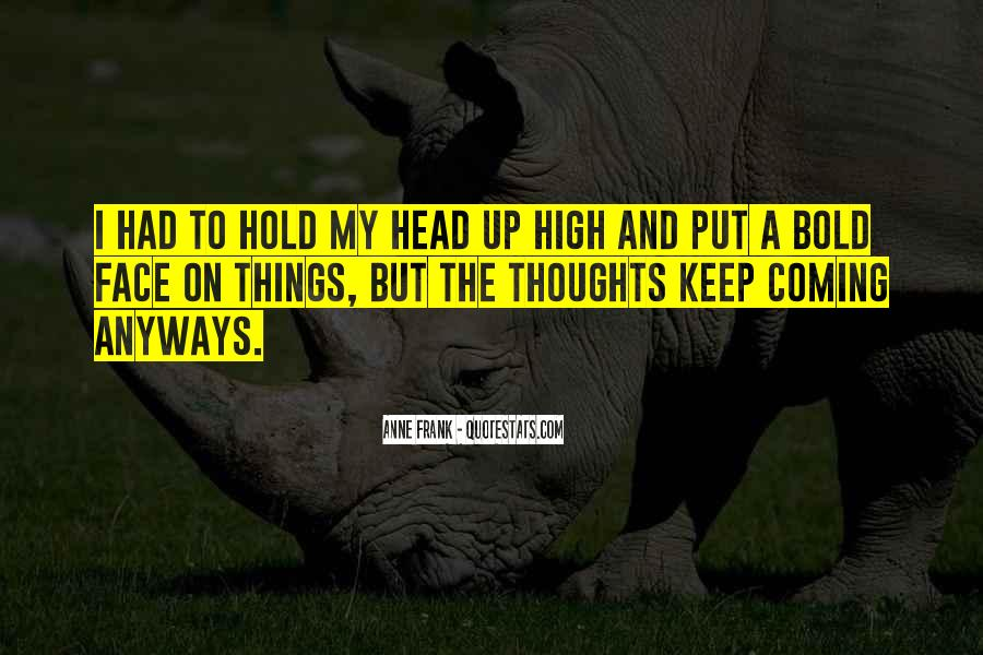 Keep Your Head Up High Quotes #971774