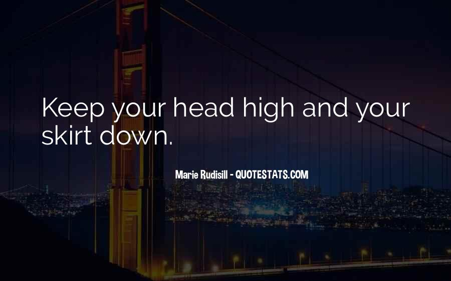 Keep Your Head Up High Quotes #986295