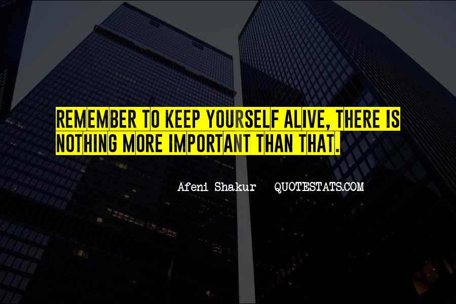 Keep Yourself Alive Quotes #1099282