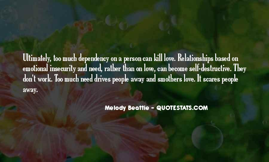 Quotes About Emotional Dependency #738380