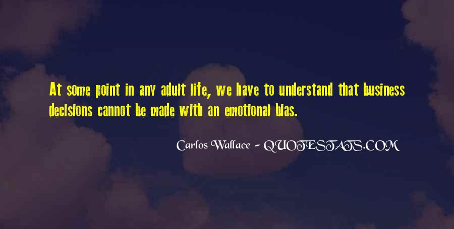 Quotes About Emotional Decisions #518070