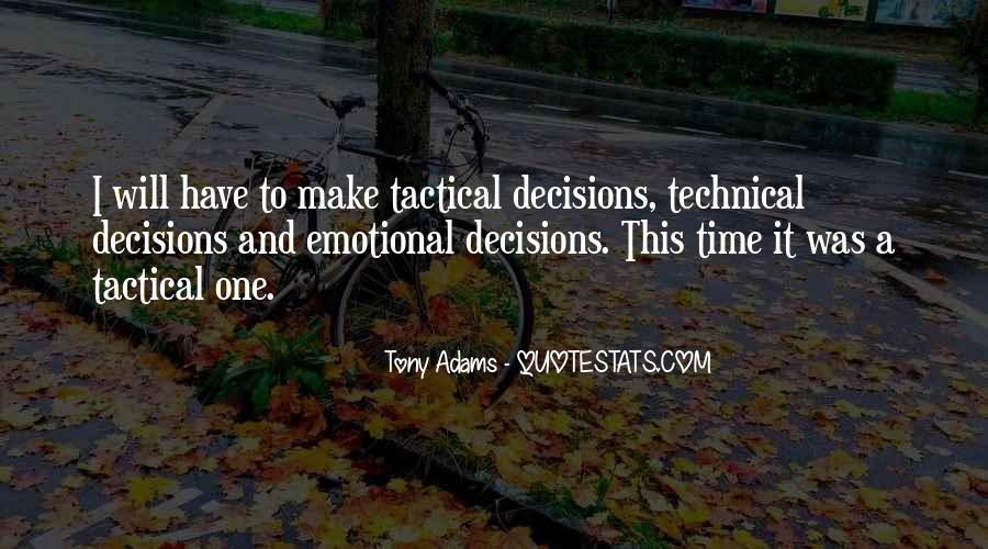 Quotes About Emotional Decisions #810585