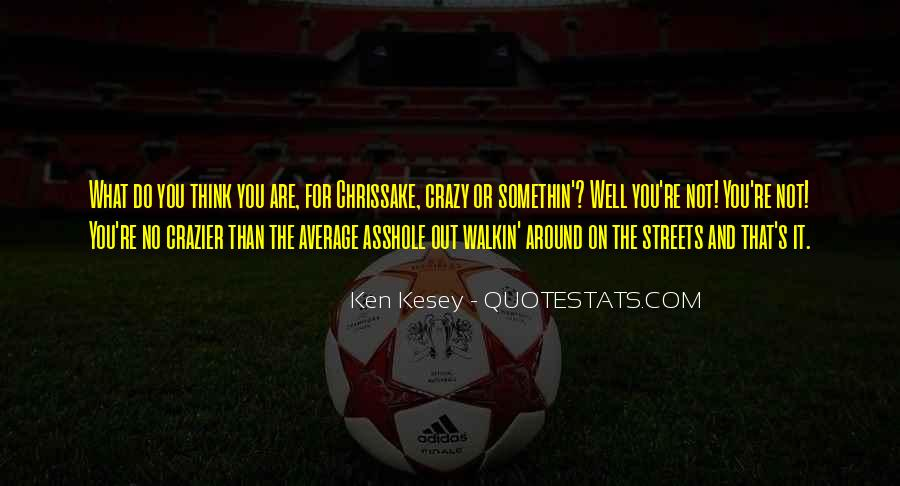 Kesey Quotes #160503