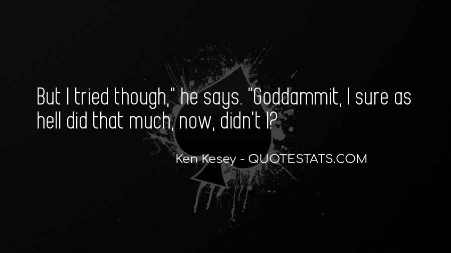Kesey Quotes #518472