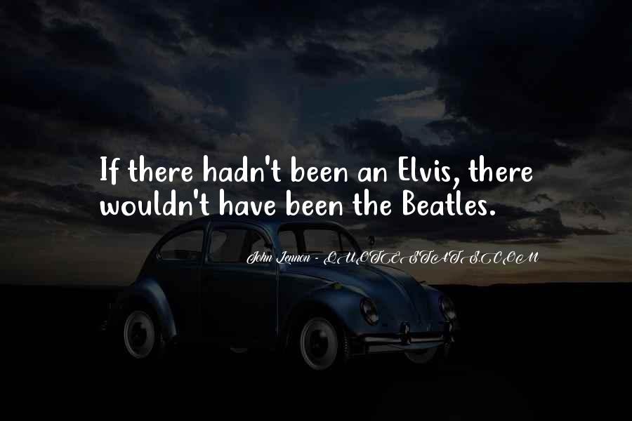 Quotes About Elvis By The Beatles #1077158