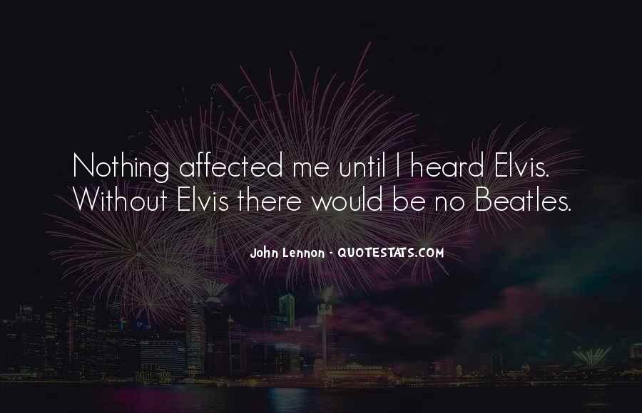Quotes About Elvis By The Beatles #472748